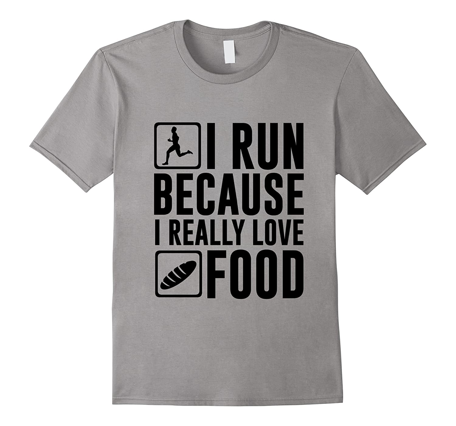 Funny Runner Quote Gift I Run Because I Love Food T-Shirt-TD