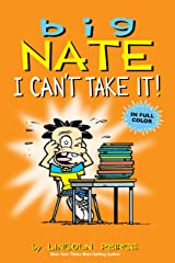 Big Nate: I Can't Take It! Kindle Edition