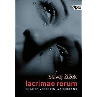 Lacrimae Rerum: Ensaios sobre cinema moderno