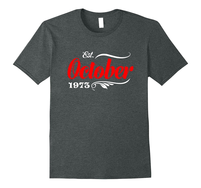 44th Birthday Gifts - Est October 1973 T-Shirt-TJ