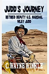"""Judd's Journey: Retired Deputy U.S. Marshal: A Western Adventure From """"Jericho's Way: The Adventures Of Daniel Andrew Jericho"""" Kindle Edition"""