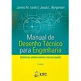 Manual de Desenho Técnico para Engenharia - Desenho, Modelagem e Visualização