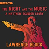 The Night and the Music: A Matthew Scudder Story, Book 6