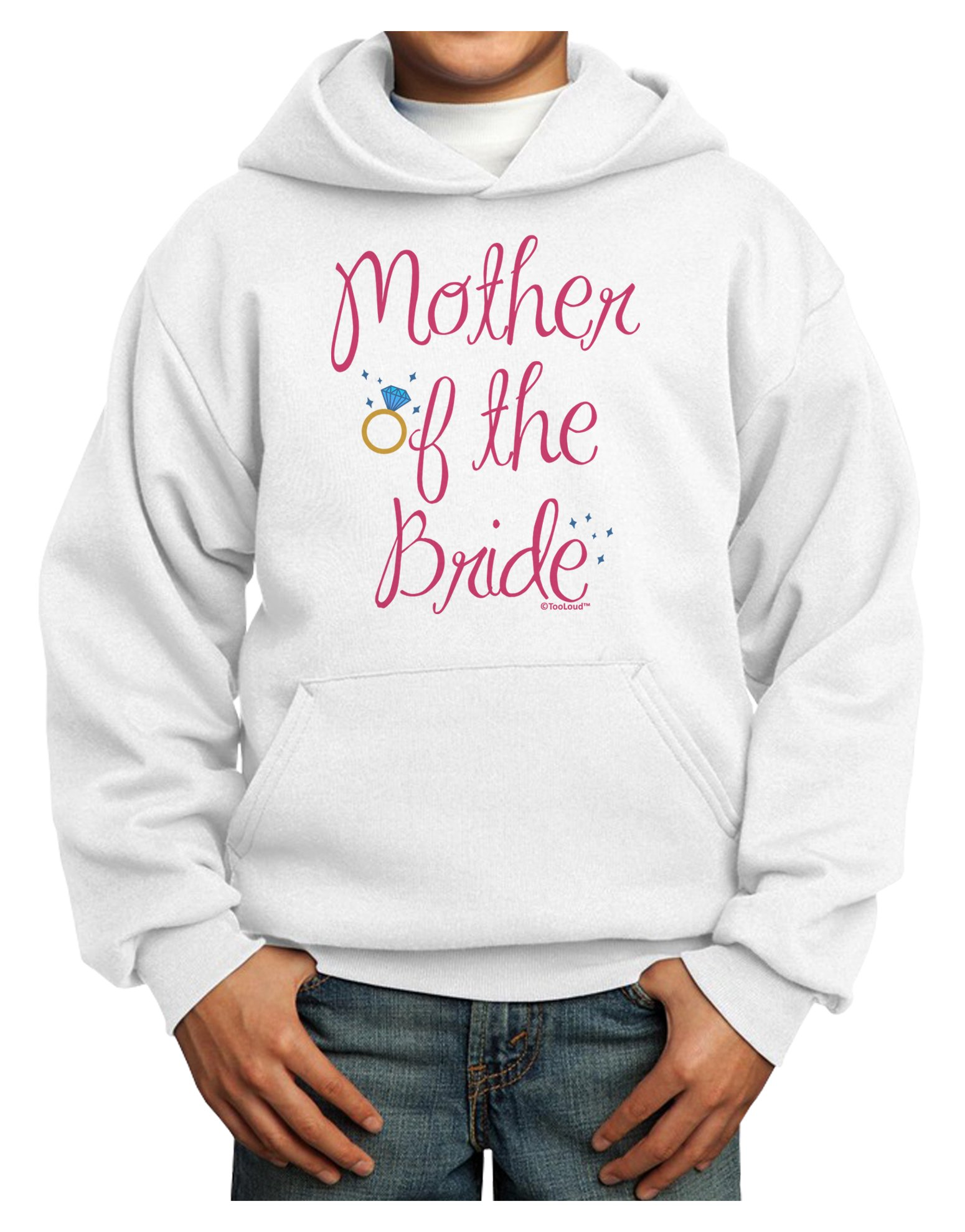 TooLoud Mother of The Bride - Diamond - Color Youth Hoodie White Extra-Large