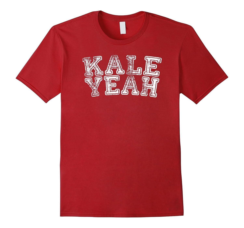 500c12423 Kale Yeah – Funny Vegan Vegetarian Pun T-Shirt – Anztee.com
