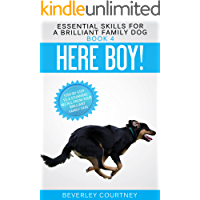 Here Boy!: Step-by-step to a Stunning Recall from your Brilliant Family Dog (Essential Skills for a Brilliant Family Dog…