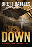 Down (A Project Eden Thriller Book 7) (English Edition)