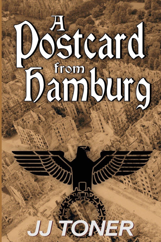 Download A Postcard from Hamburg: (A WW2 spy thriller) (The Black Orchestra) (Volume 3) PDF
