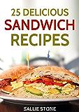 25 Delicious Sandwich Recipes (English Edition)
