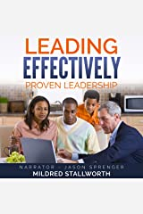 Leading Effectively: Proven Leadership Audible Audiobook