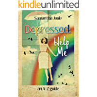 Depressed: Help Me an A–Z guide   *** Number 1 Book ***