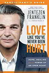 Love Like You've Never Been Hurt Participant's Guide Paperback