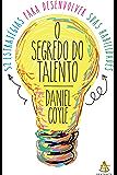 O segredo do talento: 52 estratégias para desenvolver suas habilidades