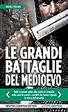 Le grandi battaglie del Medioevo (eNewton Saggistica)