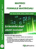 """Matrici e formule matriciali in Excel - Collana """"I Quaderni di Excel Academy"""" Vol. 2"""
