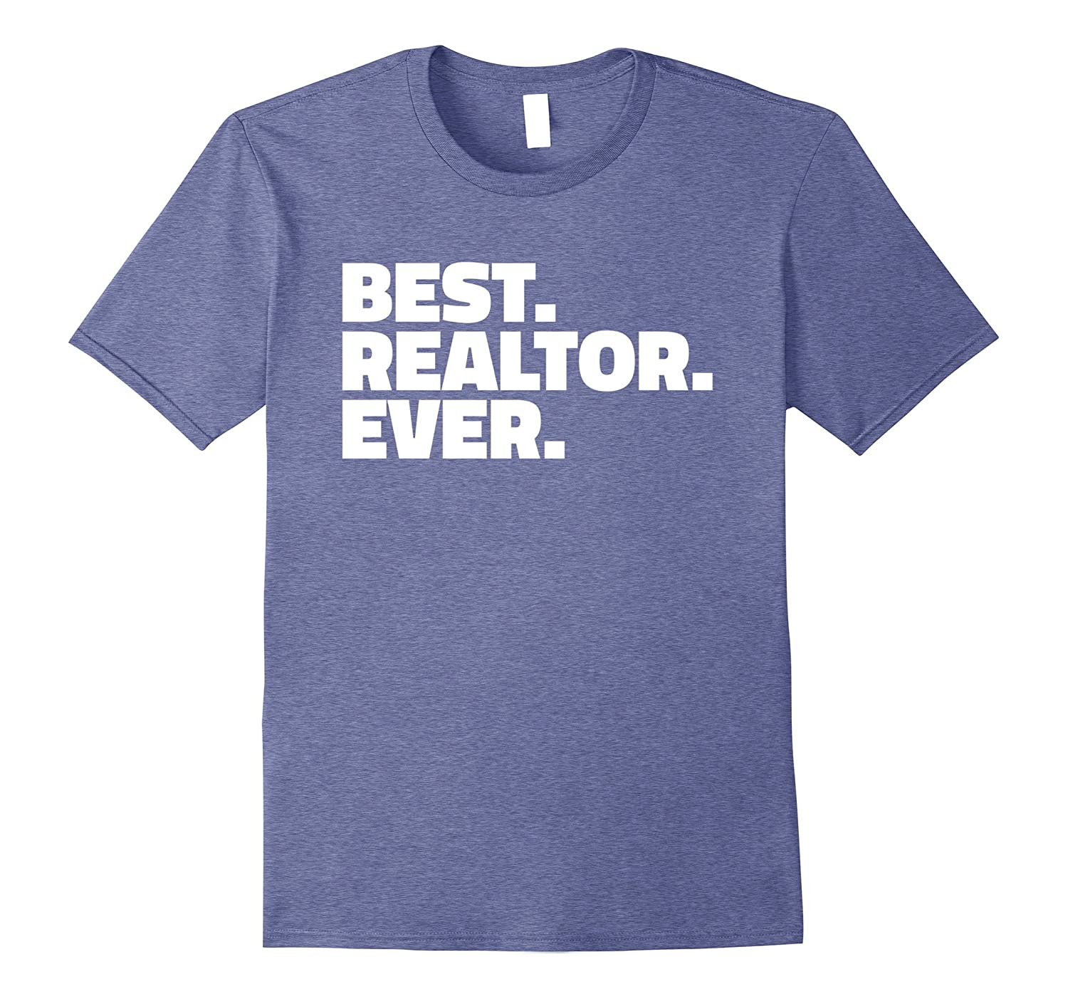 Best Realtor Ever T-Shirt - Gift T Shirt for Realtor-Art