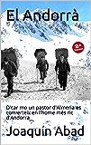 El Andorrà: D'car mo un pastor d'Almeria es converteix en l'home més ric d'Andorra (Catalan Edition)