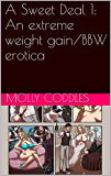 A Sweet Deal 1: An extreme weight gain/BBW erotica