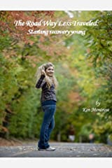 The Road Way Less Traveled: Starting recovery young Kindle Edition