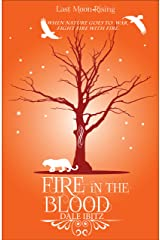 Fire in the Blood (Last Moon Rising #1) Kindle Edition
