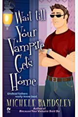 Wait Till Your Vampire Gets Home (Broken Heart Book 4)