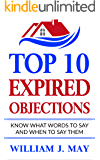 Top 10 Expired Objections: Know What Words to Say and When to Say Them (The Real Estate Agent Success)