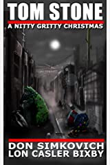 Tom Stone: A Nitty Gritty Christmas (Tom Stone Detective Stories - Novella Book 1) Kindle Edition