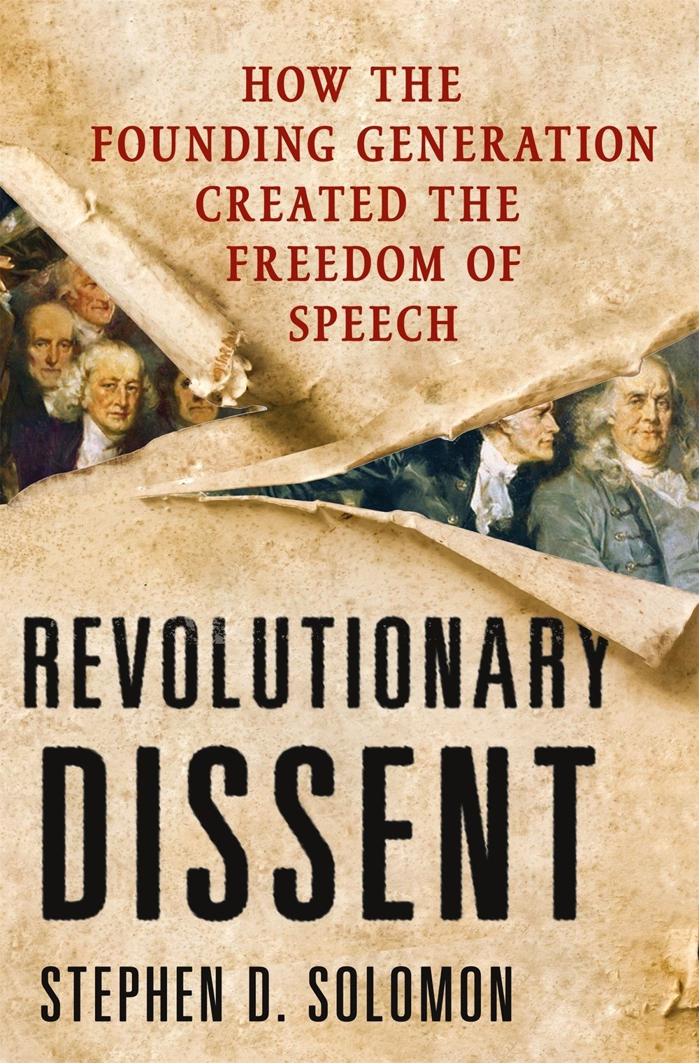 Download Revolutionary Dissent: How the Founding Generation Created the Freedom of Speech pdf epub
