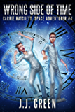 Wrong Side of Time (Carrie Hatchett, Space Adventurer Series Book 4)