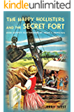 The Happy Hollisters and the Secret Fort: (Volume 9)