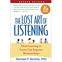 The Lost Art of Listening, Second Edition: How Learning to Listen Can Improve Relationships (English Edition)