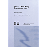 Japan's China Policy: A Relational Power Analysis (European Institute of Japanese Studies East Asian Economics and Business Series) (English Edition)