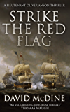 Strike the Red Flag: Thrilling naval warfare with Lieutenant Oliver Anson (English Edition)