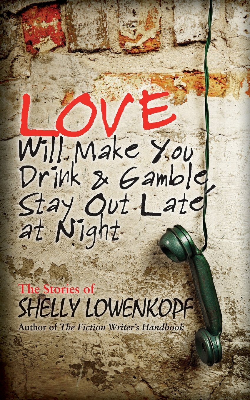 Download Love Will Make You Drink and Gamble, Stay Out at Night pdf epub
