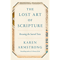 The Lost Art of Scripture: Rescuing the Sacred Texts (English Edition)