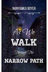 As We Walk Through The Narrow Path Kindle Edition