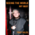 Seeing The World My Way: A totally blind and partially deaf guy's global adventures