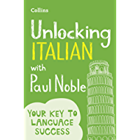 Unlocking Italian with Paul Noble: Your key to language success with the bestselling language coach (Italian Edition)