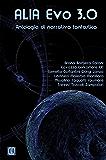 ALIA Evo 3.0: Antologia di narrativa fantastica
