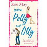 When Polly Met Olly: A fantastically uplifting romantic comedy!