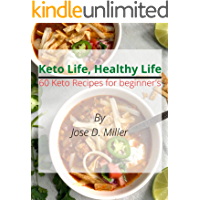 Keto Life, Healthy Life: 60 Keto Recipes for beginners