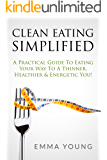 Clean Eating Simplified (The Simplified Series) (English Edition)