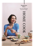 Home Cook: Over 300 delicious fuss-free recipes