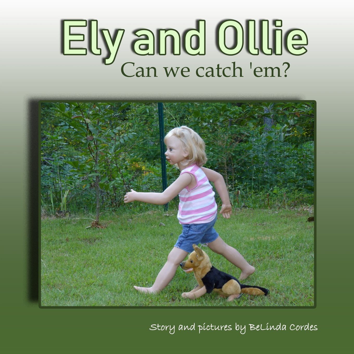 Read Online Ely and Ollie: Can We Catch 'em? ebook