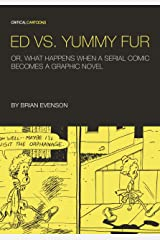 Ed vs. Yummy Fur: Or, What Happens When A Serial Comic Becomes a Graphic Novel (Critical Cartoons) Kindle Edition