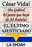 Pack de 3 libros: Ibn Gabirol El poeta que huyó de Al-Ándalus, El último ajusticiado y La Shoah