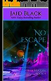 No Escape (Trek Mi Q'an Book 4)