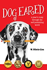 Dog Eared: A Year's Romp Through the Self-Publishing World Kindle Edition