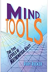 Mind Tools: The Five Levels of Mathematical Reality Kindle Edition