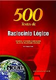 500 Testes de Raciocínio Lógico